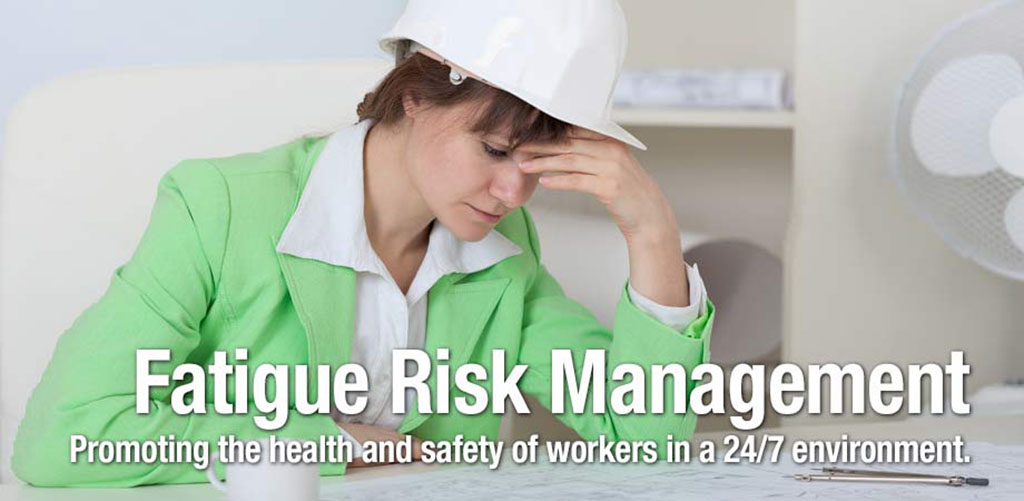 Fatigue Risk Management: Promoting the health and safety of workers in a 24/7 environment.